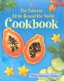The Usborne Little Round The World Cookbook Internet Linked