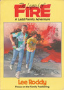 The Legend of Fire (Ladd Family Adventure Series, No 2)