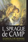 Years In The Making The Time-Travel Stories Of L Sprague De Camp