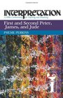 First and Second Peter James and Jude Interpretation A Bible Commentary for Teaching and Preaching