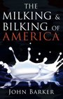 The Milking and Bilking of America