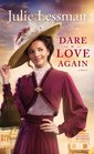 Dare to Love Again A Novel