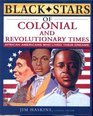 Black Stars of Colonial and Revolutionary Times African Americans Who Lived Their Dreams