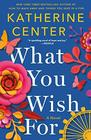 What You Wish For A Novel