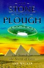 The Stone of the Plough The Search for the Secret of Giza
