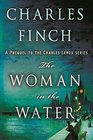 The Woman in the Water A Prequel to the Charles Lenox Series
