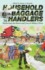 Household Baggage Handlers: 56 Stories from the Hearts and Lives of Military Wives