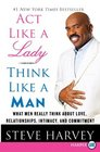 Act Like a Lady, Think Like a Man : What Men Really Think About Love, Relationships, Intimacy, and Commitment (Larger Print)