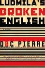 Ludmila's Broken English A Novel
