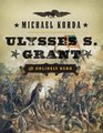 Ulysses S Grant The Unlikely Hero