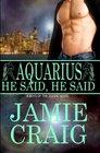 Aquarius: He Said, He Said (Boys of the Zodiac, Bk 11)