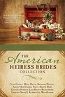 The American Heiress Brides Collection Nine Wealthy Women Struggle to Find Love in a Society that Values Money First