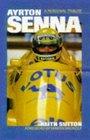 Ayrton Senna A Personal Tribute