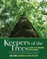 Keepers of the Trees A Guide to Re-Greening North America