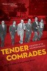 Tender Comrades A Backstory of the Hollywood Blacklist