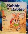 Babbit the Rabbit Short A  Little Books