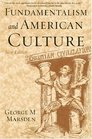 Fundamentalism and American Culture: The Shaping of Twentieth-Century Evangelicalism, 1870-1925 (Second Edition)
