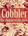 Cobbler: The Ultimate Recipe Guide