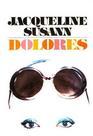 Jacqueline Susann's Dolores