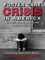 Foster Care Crisis in America Who will raise our Abused and Neglected Children