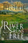 Only the River Runs Free (Galway Chronicles, Bk 1)