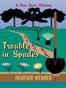 Trouble in Spades