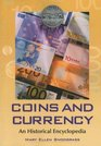 Coins and Currency An Historical Encyclopedia