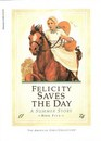 Felicity Saves the Day (A Summer Story, Bk 5)