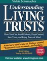 Understanding Living Trusts How to Avoid Probate Keep Control Save Taxes and Enjoy Peace of Mind