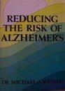 Reducing the Risk of Alzheimer's