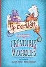 Pip Bartlett Et Son Guide Indispensable Des Creatures Magiques