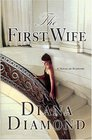 The First Wife  A Novel of Suspense