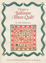 Design a Baltimore Album Quilt A Teach-Yourself Course in Sets and Borders