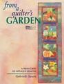 From a Quilter's Garden A Fresh Crop of Applique Designs