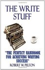 The Write Stuff The Perfect Handbook for Achieving Writing Success