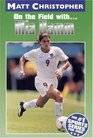 Mia Hamm : On the Field with... (Matt Christopher Sports Biographies)
