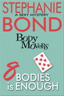 8 Bodies is Enough (Body Movers, Bk 8)