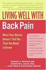 Living Well with Back Pain: What Your Doctor Doesn't Tell You...That You Need to Know (Living Well)