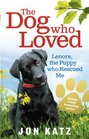 The Dog Who Loved Lenore the Puppy Who Rescued Me