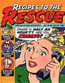 Recipes to the Rescue: Thrilling Kitchen Adventures...Just in the Nick of Time!