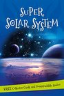 It's all about Super Solar System Everything you want to know about our Solar System in one amazing book