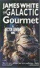 The Galactic Gourmet (Sector General, Bk 9)