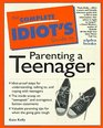The Complete Idiot's Guide to Parenting a Teenager