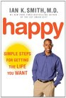 Happy Simple Steps for Getting the Life You Want