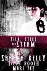 Silk Steel and Steam Bluebeard's Machine / Flavia's Flying Corset / Stealing Utopia