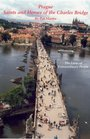 Prague Saints and Heroes of the Charles Bridge: The Lives of Extraordinary People (Prague) (Prague)