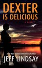 Dexter Is Delicious (Thorndike Press Large Print Core Series)