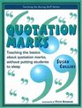 Quotation Marks Teaching the basics about quotation marks without putting students to sleep