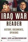 The Iraq War Reader  History Documents Opinions