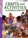 Crafts and Activities for Women's Ministry (Focus on the Family: Women)